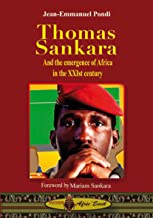 THOMAS SANKARA and the emergence of Africa in the XXIst century (English edition)