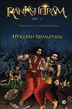Rankshetram Part-1: Demise of the Demon King