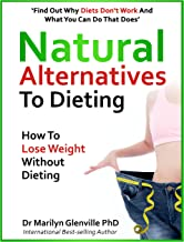 Natural Alternatives to Dieting: Why diets don't work – and what you can do that does