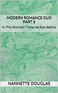 Modern Romance Duo Part 6: In This Moment * How He Was Before (English Edition)