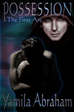 Possession: The First Arc