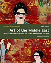Art of the Middle East: Modern and Contemporary Art of the Arab World and Iran