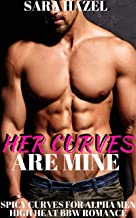 Her Curves Are Mine: High Heat BBW Romance (Spicy Curves for Alpha Men Book 3)