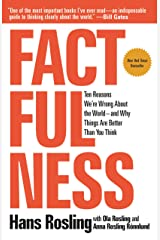 Factfulness: Ten Reasons We're Wrong About the World--and Why Things Are Better Than You Think Kindle Edition