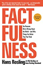 Download Factfulness: Ten Reasons We're Wrong About the World--and Why Things Are Better Than You Think PDF