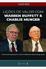Lições de Valor com Warren Buffett & Charlie Munger: Ensinamentos para quem investe em Bolsa com foco no longo prazo (Suno Call Livro 1) eBook Kindle