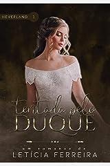Tentada pelo duque (Neverland Livro 1) eBook Kindle
