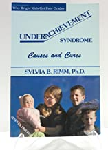 Underachievement Syndrome: Causes and Cures