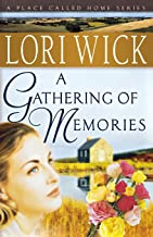A Gathering of Memories (A Place Called Home Series) by Lori Wick (1-Jan-2005) Paperback