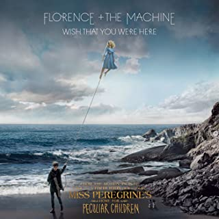 """Wish That You Were Here (From """"Miss Peregrine's Home For Peculiar Children"""" Original Motion Picture Soundtrack)"""