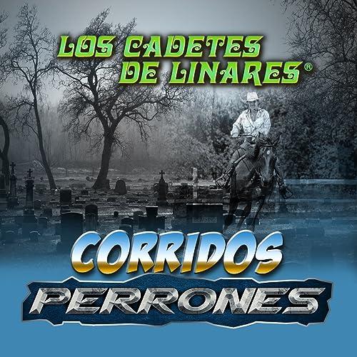 Corridos Perrones de Los Cadetes De Linares en Amazon Music ...