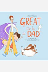 Great To Be a Dad Kindle Edition