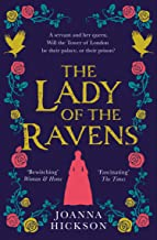 The Lady of the Ravens: historical fiction novel from the author of bestsellers like The Agincourt Bride (Queens of the To...
