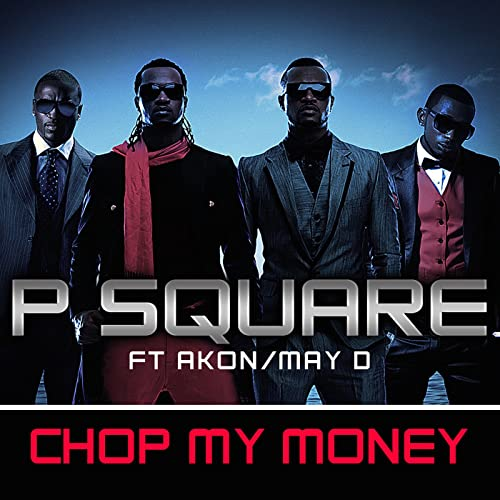 Chop My Money (feat  Akon & May D) (Remix) by P-Square on