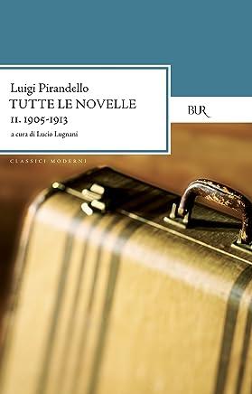 Tutte le novelle (1902-1904) Vol. 2: Quandero matto..., La balia,  Scialle nero e altre novelle