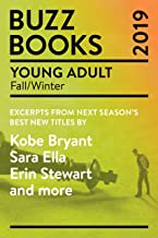 Buzz Books 2019: Young Adult Fall/Winter: Excerpts from next season's best new titles by Kobe Bryant, Sara Ella, Erin Stewart and more