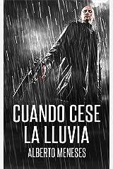 Cuando cese la lluvia Versión Kindle