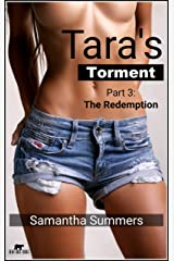 Tara's Torment - Part 3 - The Redemption: Intern Does All That Is Asked of Her and More! Kindle Edition