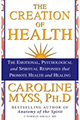 The Creation of Health Kindle Edition