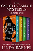The Carlotta Carlyle Mysteries Volume Two: Snapshot, Hardware, Cold Case, and Flashpoint