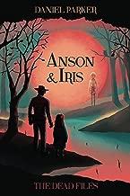 Anson & Iris: The Dead Files