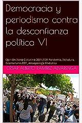 Democracia y periodismo contra la desconfianza política VI: Opinión Diario Co Latino 2020-2021 Pandemia, Dictadura, Bicentenario 2021, Antropología Mediática (Spanish Edition) Kindle Edition