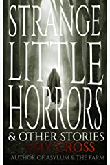 Strange Little Horrors and Other Stories Kindle Edition