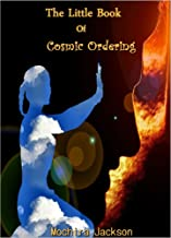 The Little Book of Cosmic Ordering (The Little Book Series 1)