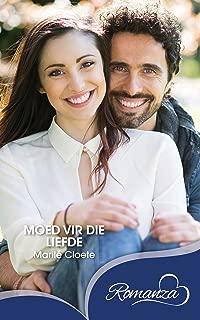 Moed vir die liefde (Afrikaans Edition)