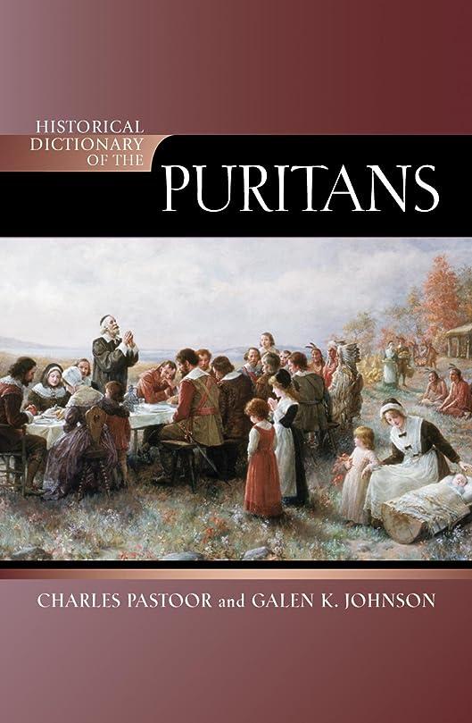 枕有効化不足Historical Dictionary of the Puritans (Historical Dictionaries of Religions, Philosophies, and Movements Series Book 79) (English Edition)