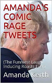 AMANDA'S COMIC RAGE TWEETS: (The Funniest Laugh Inducing Roasts Ever) (Viral Volume Book 1)