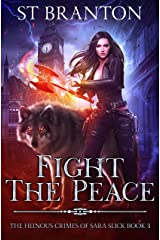 Fight The Peace (The Heinous Crimes of Sara Slick Book 3) Kindle Edition