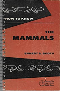 How to know the mammals: Pictured-keys for determining to species all of the mammals of the United States and southern Canada with maps showing their ... successful study (Pictured key nature series)