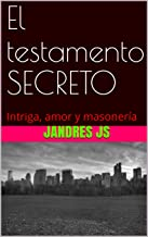 Scritto Da Jandres Js El Testamento Secreto Intriga Amor Y Masoneria Spanish Edition Pdf Epub Download