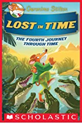 Lost in Time (Geronimo Stilton Journey Through Time #4) Kindle Edition