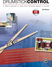 Drumstick Control: A Realistic Approach to Snare Drum Technique Applied to Drumset, Book & CD