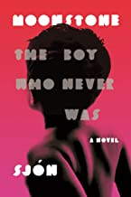 Moonstone: The Boy Who Never Was: A Novel
