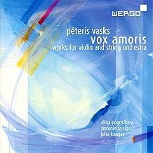 Peteris Vasks: Vox Amoris - Works for Violin and String Orchestra