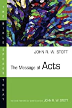 The Message of Acts (The Bible Speaks Today Series)