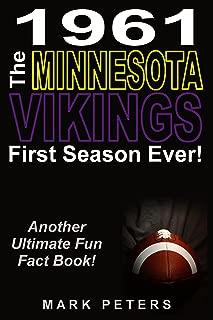 1961 The Minnesota Vikings First Season Ever! (First Seasons Ever Book 1)