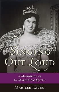 Singing Out Loud: A Memoir of an Ex-Mardi Gras Queen