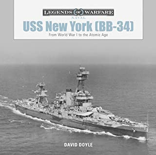 USS New York (BB-34): From World War I to the Atomic Age (Legends of Warfare: Naval)