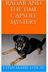 Radar and the Time Capsule Mystery (Lynn's Girls Books Book 7) Kindle Edition