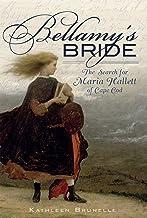 Bellamy's Bride: The Search for Maria Hallett of Cape Cod (American Legends)