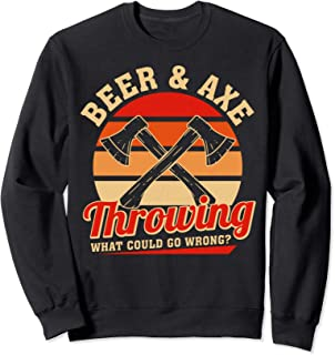 Axe Throwing Retro Beer & Axe Throwing What Could Go Wrong Sweatshirt