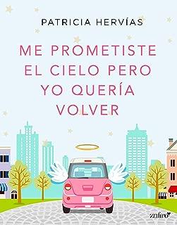 Me prometiste el cielo pero yo quería volver (volumen independiente) (Spanish Edition)