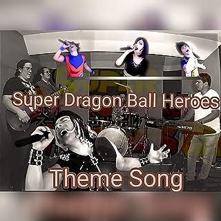 Super Dragon Ball Heroes Theme Song