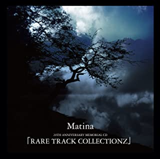 Matina 20TH ANNIVERSARY MEMORIAL CD 「RARE TRACK COLLECTIONZ」