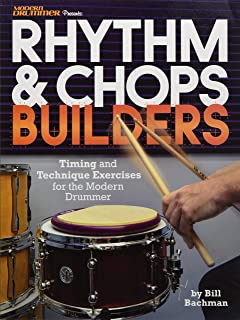 Modern Drummer Presents Rhythm & Chops Builders: Timing and Technique Exercises for the Modern Drummer
