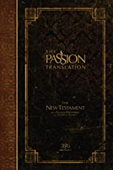 The Passion Translation New Testament (2020 Edition): With Psalms, Proverbs and Song of Songs (The Passion Translation (TPT)) Kindle Edition